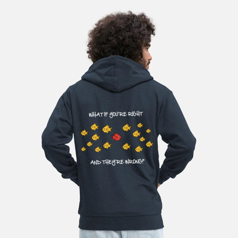 Hipster Sweaters - What if you're right and they're wrong - Mannen premium zip hoodie navy