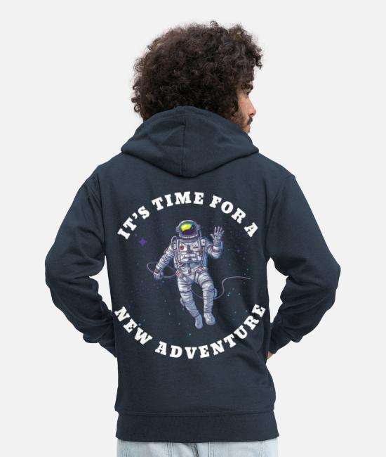 Nasa Hoodies & Sweatshirts - It's time for a new adventures - Men's Premium Zip Hoodie navy