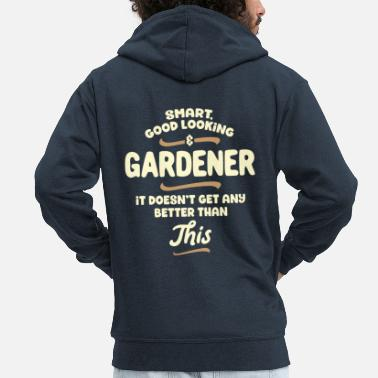 Gardening Smart, good looking and GARDENER ... - Men's Premium Hooded Jacket