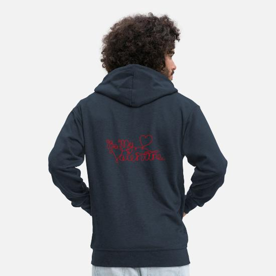 Love Hoodies & Sweatshirts - be my valentine valentines day love in love couple - Men's Premium Zip Hoodie navy