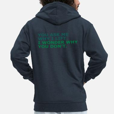 Ask me why i Lift - Men's Premium Zip Hoodie
