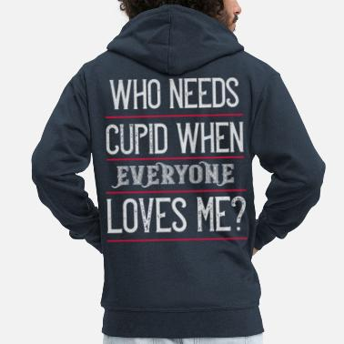 Engel Who needs cupid when everyone loves me - Männer Premium Kapuzenjacke