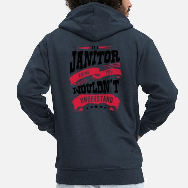 Janitor its a janitor thing you wouldnt understa - Men's Premium Zip Hoodie