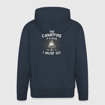 The campfire is calling and i must go - Men's Premium Hooded Jacket