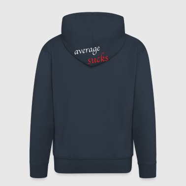 average sucks - Männer Premium Kapuzenjacke