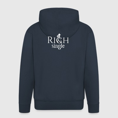 I am a rich and single, deal with it - Men's Premium Hooded Jacket