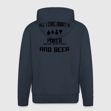 All i care about is poker poker - Men's Premium Hooded Jacket