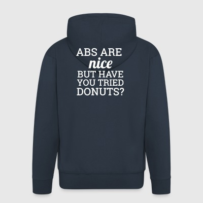 Abs Are Nice But Have You Tried Donuts? Shirt Gift - Männer Premium Kapuzenjacke