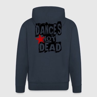 DANCE'S NOT DEAD - Dance Shirt - Men's Premium Hooded Jacket