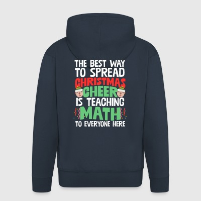 Best Way To Spread Xmas Cheer Is Teaching Math - Men's Premium Hooded Jacket