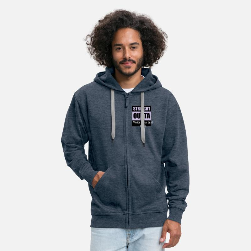 Straight Hoodies & Sweatshirts - Straight Outta ADD YOUR OWN TEXT - Men's Premium Zip Hoodie heather denim