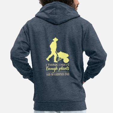 I Think I Have Enough Plants Gift - Men's Premium Zip Hoodie