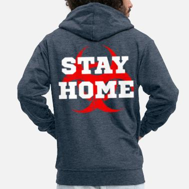 Stay home - Men's Premium Zip Hoodie
