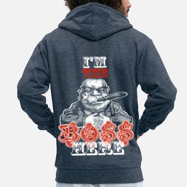 Im A Boss I'm the boss here - Men's Premium Zip Hoodie