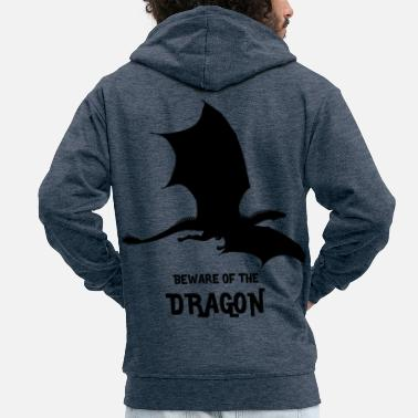 Beware Beware of the Dragon - Beware of the Dragon - Men's Premium Hooded Jacket