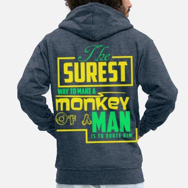 Primate Monkey primate primate simiiformes saying gift - Men's Premium Zip Hoodie