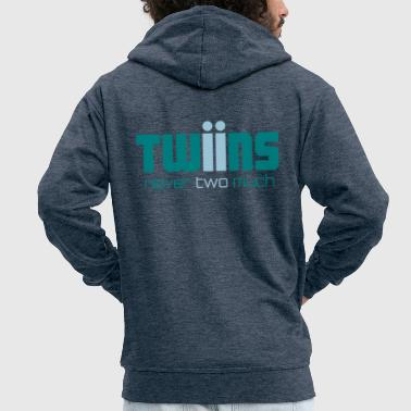 Twins Twins never two much - Men's Premium Hooded Jacket