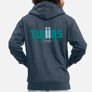 Twins Twins Twins never two much - Men's Premium Hooded Jacket
