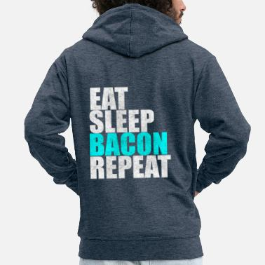 Bacon Eat Sleep Bacon Repite Bacon Breakfast Gift - Chaqueta con capucha premium hombre