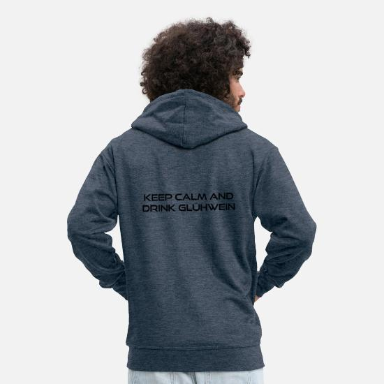 Keep Calm Crown Pullover & Hoodies - keep calm and drink glühwein - Männer Premium Kapuzenjacke Jeansblau