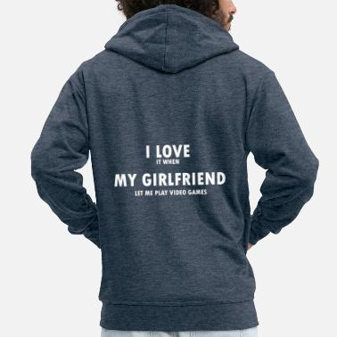 Romantisch I Love it when my Girlfriend let me play Video Gam - Männer Premium Kapuzenjacke