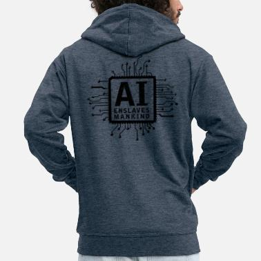 ai enslaves mankind_01 - Men's Premium Zip Hoodie