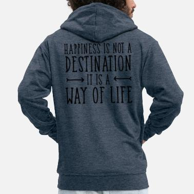Happiness Happiness Is Not A Destination... - Veste à capuche premium Homme