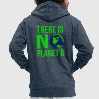 B Day There Is No Planet B - Earth Day - Men's Premium Hooded Jacket