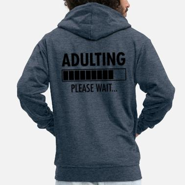 Loading Adulting - Please Wait...Funny Birthday Gift - Veste à capuche premium Homme