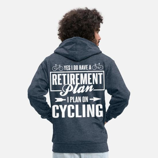 Gift Idea Hoodies & Sweatshirts - Yes I Do Have A Retirement Plan I Plan On Cycling - Men's Premium Zip Hoodie heather denim