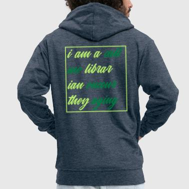 librarian encouraging logo slogan abstract - Men's Premium Hooded Jacket
