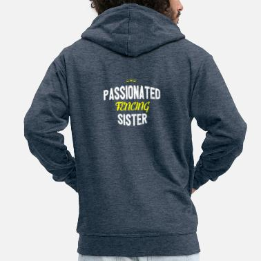 Distressed - PASSIONATED FENCING SISTER - Men's Premium Hooded Jacket