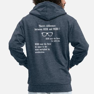 Geek There's a difference between GEEK and NERD - Men's Premium Hooded Jacket