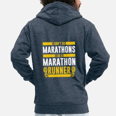 I Do not Do Marathons I Do a Marathon Runner Gift - Felpa con zip Premium da uomo