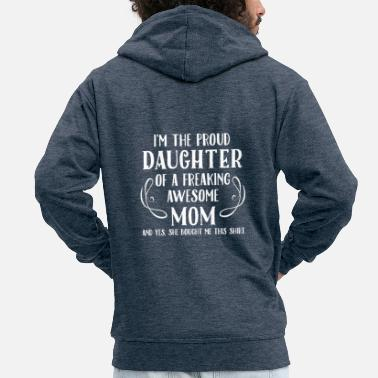Proud Daughter, Awesome Mom - Men's Premium Zip Hoodie