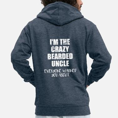 Uncle Crazy bearded uncle - crazy uncle with a beard - Men's Premium Zip Hoodie