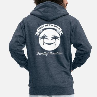Vacation Family Vacation - Vacation - Vacation - Funny - Men's Premium Zip Hoodie