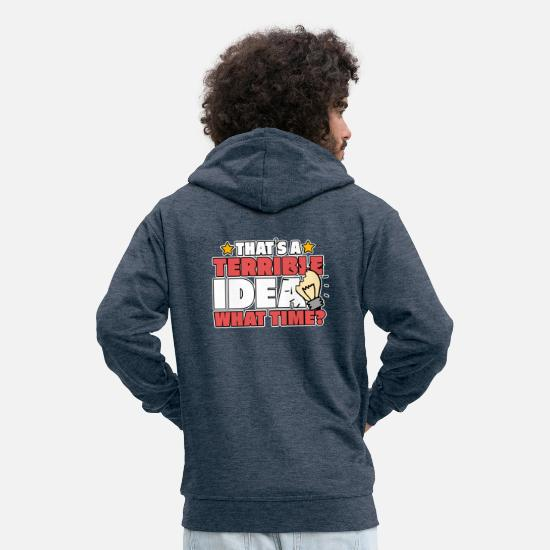 Love Hoodies & Sweatshirts - Bad idea TERRIBLE IDEA - Men's Premium Zip Hoodie heather denim