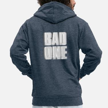 Bad Bad bad boy girl - Men's Premium Zip Hoodie