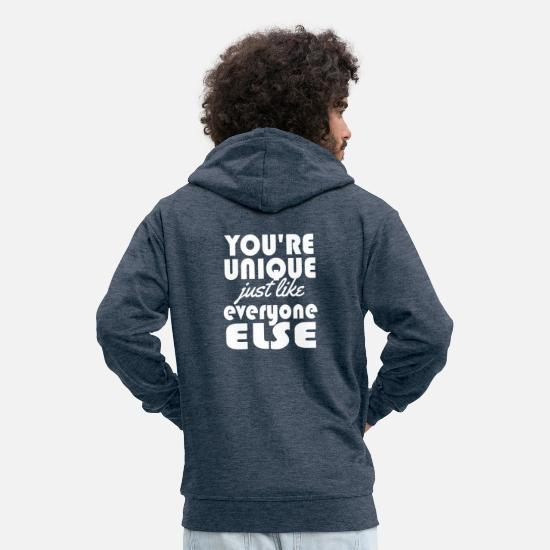 Unique Hoodies & Sweatshirts - You're Unique Just Like Everyone Else - Men's Premium Zip Hoodie heather denim