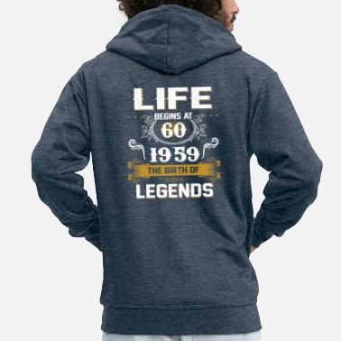 Verjaardag Life Begins At 60 1959 The Birth Of Legends - Mannenjack Premium met capuchon