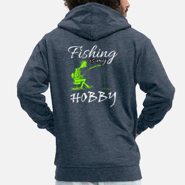 Fisherman Fishing fishing angler fisherman hobby gift - Men's Premium Hooded Jacket