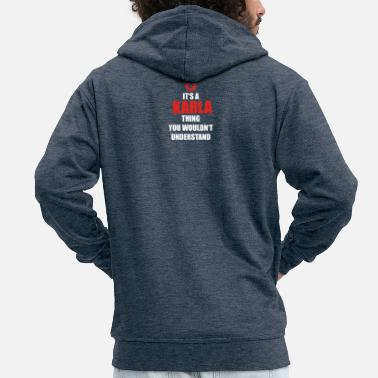 Karla Gift it sa thing birthday understand KARLA - Men's Premium Zip Hoodie