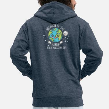 Physik The Rotation Of The Earth Really Makes My Day - Männer Premium Kapuzenjacke