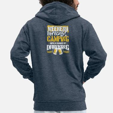 Design Camper Gift Weekend Forecast Camping and Drinking - Men's Premium Zip Hoodie