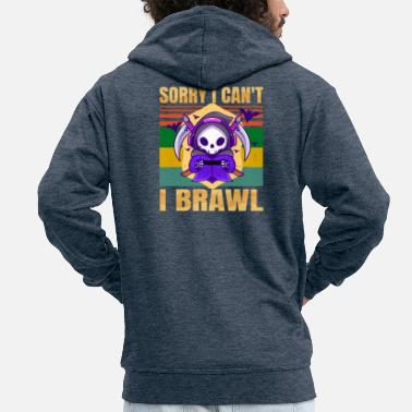 Barn Brawling - Sorry I Can not - I Brawl - Mobile Gaming - Premium zip hoodie herr