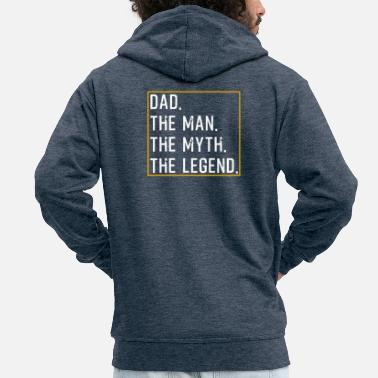 Myth Dad The Man The Myth The Legend - Mannen premium zip hoodie