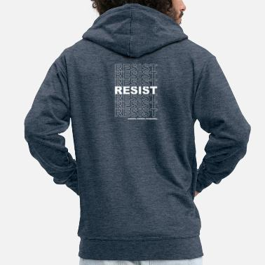 Politics Resist Politics Political - Men's Premium Zip Hoodie