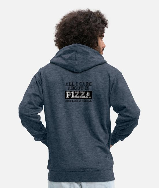 Pizza Hoodies & Sweatshirts - All I care about is... - Men's Premium Zip Hoodie heather denim