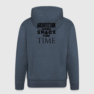 Architect / Architecture: Architecture is not about - Men's Premium Hooded Jacket